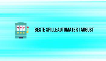 Beste spilleautomater i august (1)