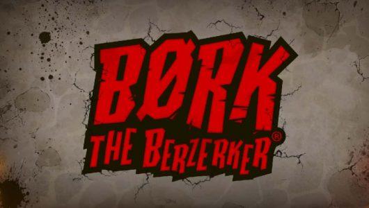 Børk The Berzerker