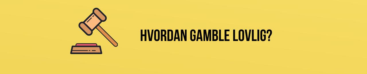 Gamble lovlig