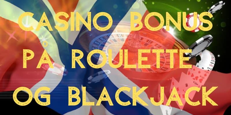 Spill på roulette og blackjack med casino bonus