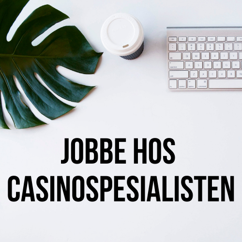 Jobbe hos Casinospesialisten